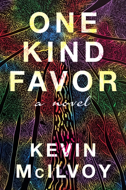 Kevin McIlvoy Cover image for novel: One Kind Favor